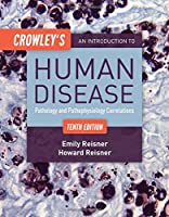 Crowley's An Introduction to Human Disease: Pathology and Pathophysiology Correlations, 10th Edition Front Cover