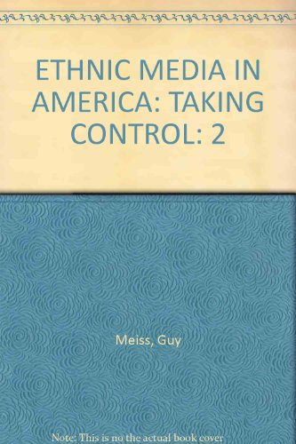 Ethnic Media in America: Taking Control Book 2