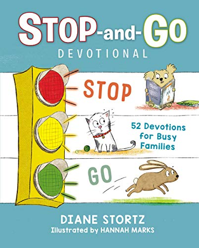 Stop And Go Devotional 52 Devotions For Busy Families 2019