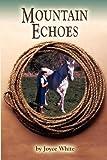 Mountain Echoes, Joyce White, 0979366712