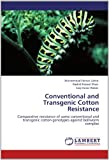 Conventional and Transgenic Cotton Resistance, Muhammad Farhan Zahid and Rashid Rasool Khan, 3844326197