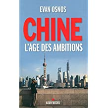 Chine: L'âge des ambitions