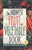 Midwest Fruit and Vegetable Book, James A. Fizzell, 1930604157