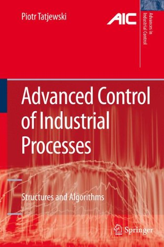 Download Advanced Control of Industrial Processes: Structures and Algorithms (Advances in Industrial Control) PDF ePub book
