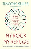 My Rock; My Refuge: A Year of Daily Devotions in the Psalms (US title: The Songs of Jesus)