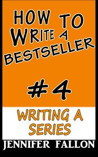 How to Write a Bestseller: Writing a Series (Volume 4) by CreateSpace Independent Publishing Platform