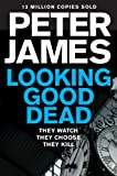 Front cover for the book Looking Good Dead by Peter James