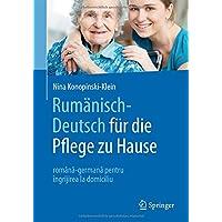 Rumänisch-Deutsch für die Pflege zu Hause: română-germană pentru îngrijirea la domiciliu