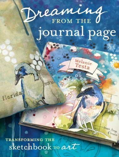Download Dreaming From the Journal Page: Transforming the Sketchbook to Art ebook
