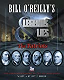 The must-have companion to Bill O'Reilly's historical docudrama Legends and Lies: The Patriots, an exciting and eye-opening look at the Revolutionary War through the lives of its leaders      The American Revolution was neither inevitable nor...