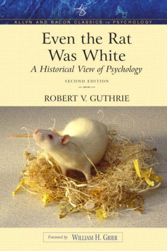 Even the Rat Was White: A Historical View of Psychology (Allyn & Bacon Classics Edition) (2nd Edition)