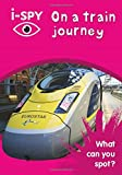 i-SPY On a train journey: What can you spot? (Collins Michelin i-SPY Guides) [Idioma Inglés]
