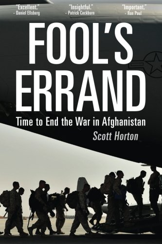 Fool's Errand: Time to End the War in Afghanistan PDF