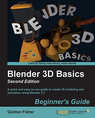 Blender 3D Basics: Second Edition (Blender Software)