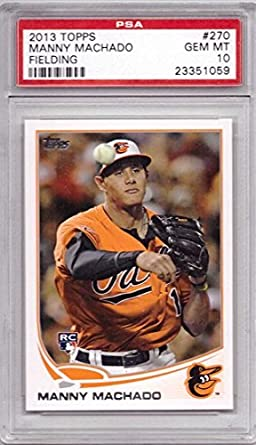 6432bb62e89 Image Unavailable. Image not available for. Color  2013 Topps Baseball  270 Manny  Machado Rookie Card Graded PSA 10 Gem Mint