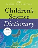 img - for The American Heritage Children's Science Dictionary (2010-07-21) book / textbook / text book