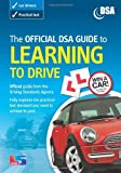 The Official DSA Guide to Learning to Drive (Driving Skills) by Driving Standards Agency (Illustrated, 28 Sep 2007) Paperback