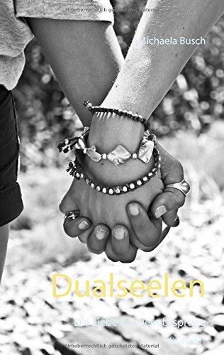 Dualseelen: Die Liebe aus dem Ursprung