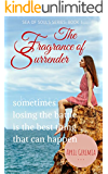 The Fragrance of Surrender: Inspirational Women's Christian Fiction (Souls of the Sea Book 1)