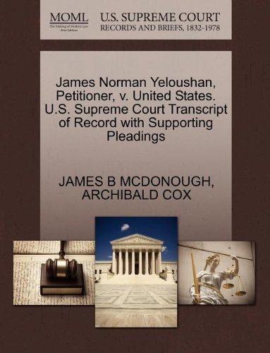 James Norman Yeloushan, Petitioner, v. United States. U.S. Supreme Court Transcript of Record with Supporting Pleadings