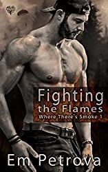 Fighting the Flames (Where There's Smoke Book 1)