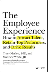 The Employee Experience: How to Attract Talent, Retain Top Performers, and Drive Results Hardcover