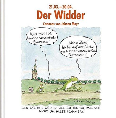 Der Widder: Witziges Cartoon-Geschenkbuch. Lustige Satierkreiszeichen. Gebundenes Buch – 1. Oktober 2012 Korsch Verlag Johann Mayr 3782785746 Astrologie / Sternzeichen