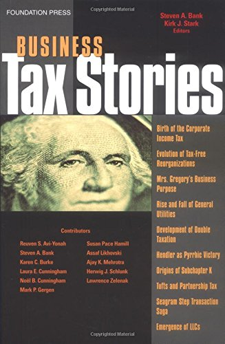 Business Tax Stories: An In Depth Look at the Ten Leading Corporate and Partnership Tax Cases and Code Sections (Stories