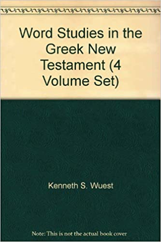 Wuest Word Studies From The Greek 4 Book Set