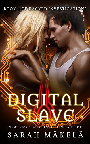 Digital Slave (Hacked Investigations Book 4)