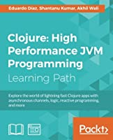 Clojure: High Performance JVM Programming Front Cover
