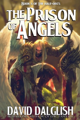Amazon the prison of angels the half orcs book 6 ebook david the prison of angels the half orcs book 6 by dalglish fandeluxe Gallery