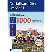 Notfallsanitäter werden!: 1000 rettende Antworten für Prüfung und Praxis