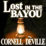 Lost in the Bayou | Cornell DeVille