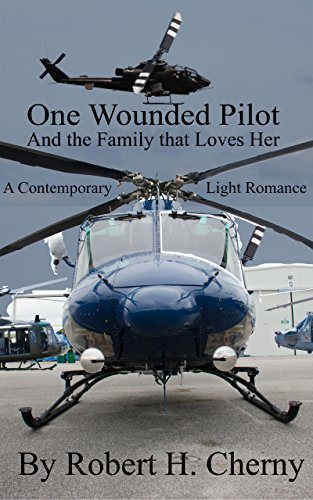 One Wounded Pilot: And the Family that Loves Her by [Cherny, Robert]