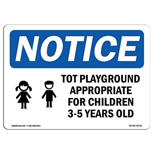 OSHA Notice Sign - TOT Playground Appropriate for   Choose from: Aluminum, Rigid Plastic or Vinyl Label Decal   Protect Your Business, Construction Site, Warehouse & Shop Area   Made in The USA