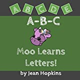 A-B-C Moo Learns Letters! (Moo School Book 2)