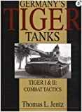 Germany's Tiger Tanks, Thomas L. Jentz, 0764302256