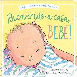Bienvenido a casa, bebé! (Welcome Home, Baby!) (New Books for ...