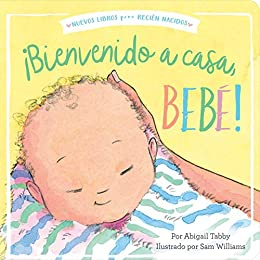 Bienvenido a casa, bebé! (Welcome Home, Baby!) (New Books for ...