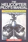 The Helicopter Pilot's Manual, Norman Bailey, 1853107182