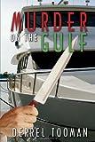 Murder on the Gulf, Derrel Jack Tooman, 0595507123