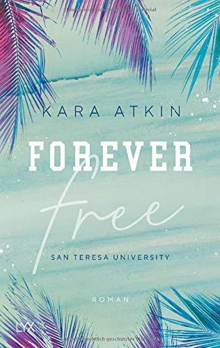 Forever Free - San Teresa University (Forever-Reihe, Band 1 ...