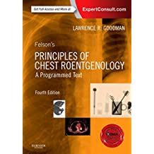 Felson's Principles of Chest Roentgenology, A Programmed Text