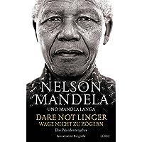 Dare Not Linger - Wage nicht zu zögern: Die Präsidentenjahre. Autorisierte Biografie