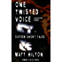 One Twisted Voice
