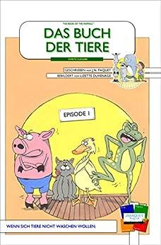 Das buch der tiere - Episode 1 (Zweite Ausgabe): Wenn sich Tiere nicht waschen wollen. (Das buch der tiere (Zweite Ausgabe)) (German Edition) by [Paquet, J.N.]