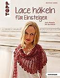 Lace häkeln für Einsteiger: Zarte Modelle mit Durchblick (kreativ.kompakt.)
