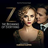 Z: The Beginning Of Everything (Music From The Amazon Original)