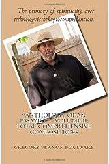 """Anthology of An Essayist"" – Volume II: Total Comprehensive Compositions: Total Comprehensive Compositions (Volume 2) Paperback"